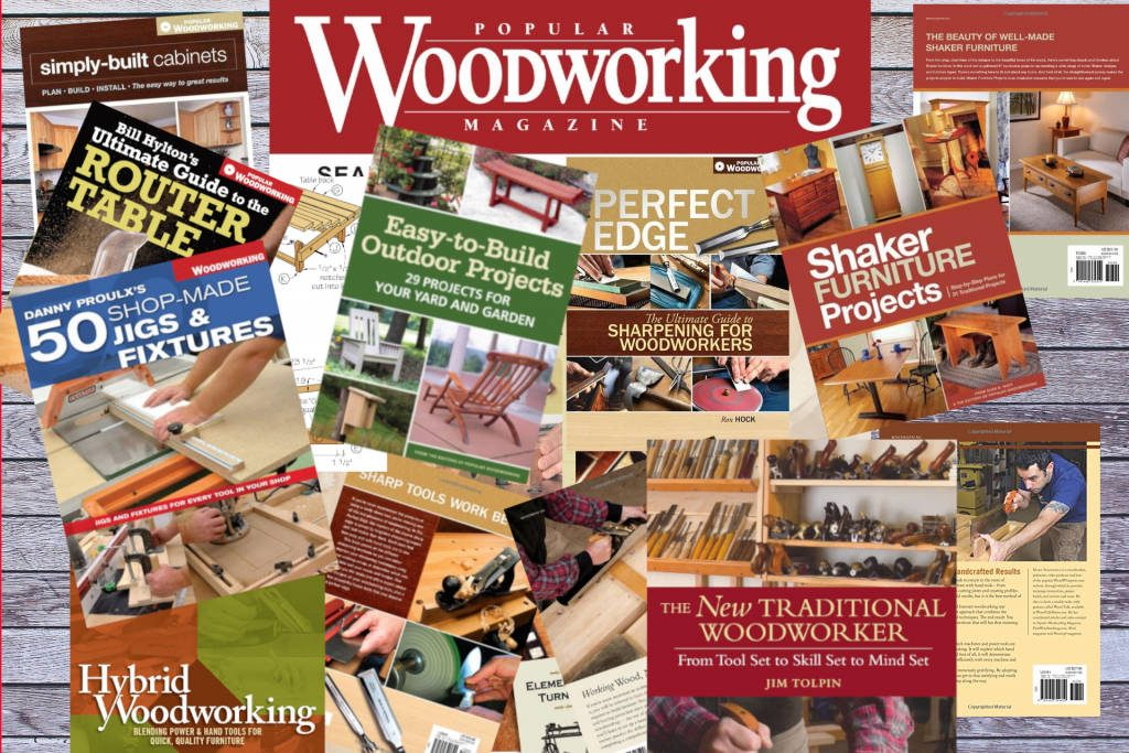 Popular Woodworking Magazine The Magazine Most Woodworkers